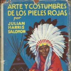 Libros: ARTE Y COSTUMBRES DE LOS PIELES ROJAS. Lote 106575651
