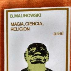 Libros: MAGIA, CIENCIA, RELIGIÓN. B.MALINOWSKI. ED.ARIEL. 1974.. Lote 107319099