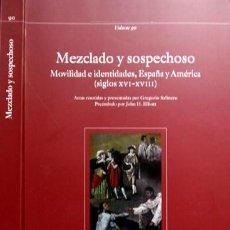 Libros: SALINERO, GREGORIO Y ELLIOTT, JOHN [COORD.]. MEZCLADO Y SOSPECHOSO. MOVILIDAD E IDENTIDADES... 2005.. Lote 108795811