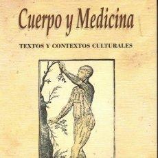 Libros: MUÑOZ GONZÁLEZ, BEATRIZ / LÓPEZ GARCÍA, JULIÁN (COORD.). CUERPO Y MEDICINA. TEXTOS Y CONTEXTOS CULTU. Lote 109255731