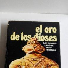 Libros: EL ORO DE LOS DIOSES. Lote 110945442