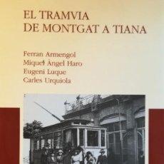 Libros: EL TRAMVIA DE MONTGAT A TIANA. Lote 111220971