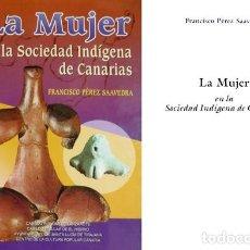 Libros: PÉREZ SAAVEDRA, FRANCISCO. LA MUJER EN LA SOCIEDAD INDÍGENA DE CANARIAS. 1997.. Lote 111870967