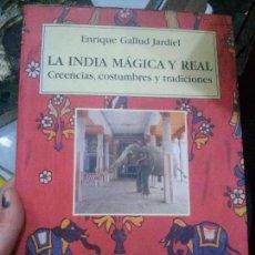 Libros: LA INDIA MÁGICA Y REAL, ENRIQUE GALLUD JARDIEL, MIRAGUANO EDICIONES.. Lote 117557779