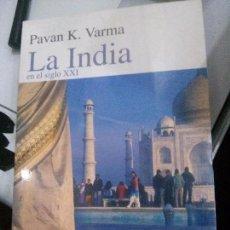 Libros: LA INDIA EN EL SIGLO XXI, PAVAN K. VARMA.. Lote 117650627