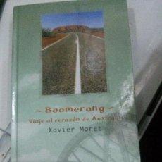 Libros: BOOMERANG, VIAJE AL CORAZON DE AUSTRALIA, XAVIER MORET, BIBLIOTECA DEL VIAJERO ABC.. Lote 117652583