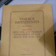 Libros: VIAJEROS IMPENITENTES, MADRID.. Lote 117653103