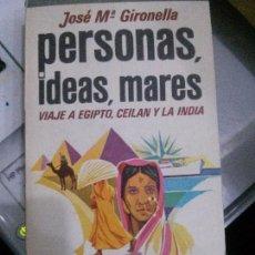 Libros: PERSONAS, IDEAS, MARES, JOSÉ Mª GIRONELLA, MANANTIAL EDITORIAL.. Lote 117654431