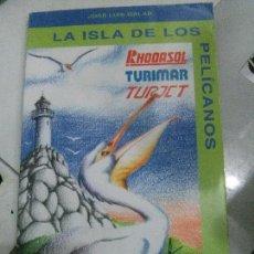 Libros: LA ISLA DE LOS PELÍCANOS, JOSÉ LUIS GALAR, EGIDO EDITORIAL.. Lote 117654939
