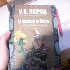 Libros: LA MÁSCARA DE ÁFRICA, V.S NAIPAUL, LITERATURA MONDADORI.. Lote 118185175