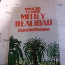 Libros: MITO Y REALIDAD, MIRCEA ELIADE, GUADARRAMA EDITORIAL.. Lote 119464527