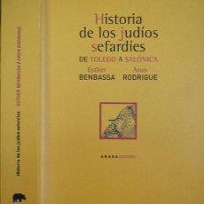 Libros: BENBASSA (Y) RODRIGUE. HISTORIA DE LOS JUDÍOS SEFARDÍES. DE TOLEDO A SALÓNICA. 2004.. Lote 128420943