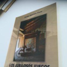 Libros: LOS JUBILOSO JUEGOS JUBILADOS, UNA EVOCACIÓN LÚDICA DE LA MORAÑA, ÁVILA. Lote 129538271
