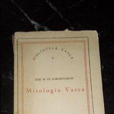Libros: MITOLOGÍA VASCA. JOSÉ MIGUEL DE BARANDIARÁN. HISTORIA VASCA... Lote 130594526