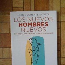 Libros: MIGUEL LORENTE ACOSTA - LOS NUEVOS HOMBRES NUEVOS. Lote 136331414