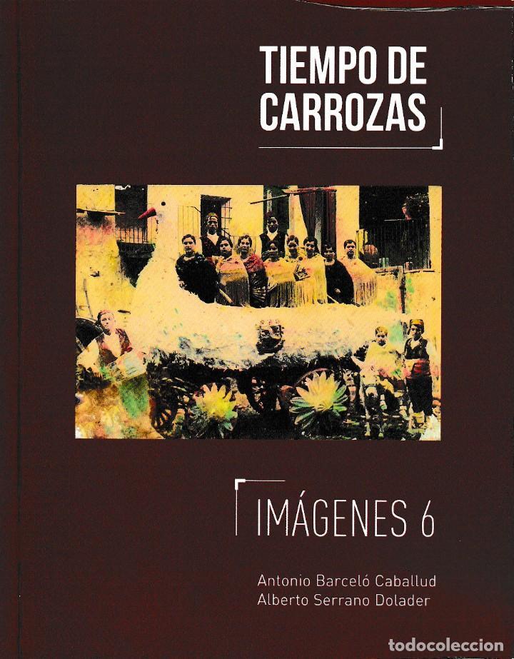 TIEMPO DE CARROZAS (A. BARCELÓ / A. SERRANO) I.F.C. 2018 (Libros Nuevos - Humanidades - Antropología)