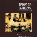Libros: TIEMPO DE CARROZAS (A. BARCELÓ / A. SERRANO) I.F.C. 2018. Lote 141241734