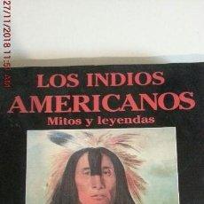 Libros: LOS INDIOS AMERICANOS MITOS Y LEYENDAS - COLIN F. TAYLOR. Lote 141778470