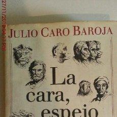 Libros: LA CARA, ESPEJO DEL ALMA - JULIO CARO BAROJA. Lote 141827990