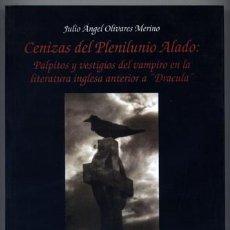 Libros: CENIZAS DEL PLENILUNIO ALADO. PÁLPITOS Y VESTIGIOS DEL VAMPIRO EN LA LITERATURA INGLESA... 2001.. Lote 143139002