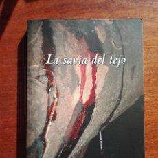 Libros: LA SAVIA DEL TEJO. DAVID MATARRANZ FERNÁNDEZ QUINTANILLA. 2 EDICIÓN. OCTUBRE 2018. Lote 143407849