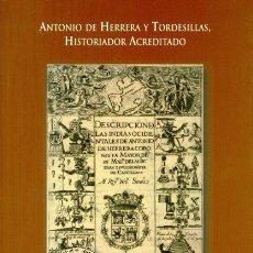 Libros: ANTONIO DE HERRERA Y TORDESILLAS, HISTORIADOR ACREDITADO. Lote 146674222