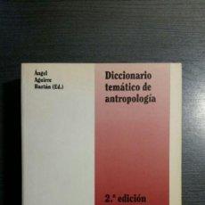 Libros: DICCIONARIO TEMATICO DE ANTROPOLOGIA . Lote 149519994