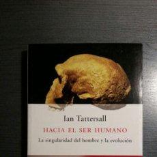 Libros: HACIA EL SER HUMANO LA SINGULARIDAD DEL HOMBRE Y LA EVOLUCION. Lote 150410562