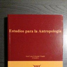 Libros: ESTUDIOS PARA LA ANTROPOLOGÍA. Lote 150816866