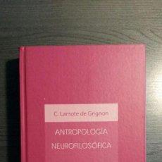 Libros: ANTROPOLOGÍA NEUROFILOSÓFICA. Lote 151246482