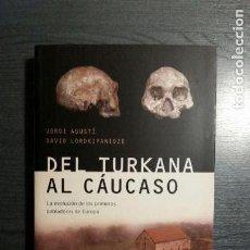 Libros: DEL TURKANA AL CAUCASO. Lote 151422038