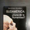 Libros: SUDAMÉRICA: ¿CUNA DE LA HUMANIDAD? . Lote 151879178