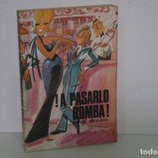Libros: MIGUEL ARCELEDO !A PASARLO BOMBA!. Lote 153615725