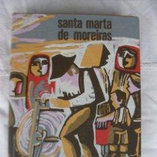 Libros: XOSÉ RAMÓN E FERNANDEZ OXEA (BEN-CHO-SEY): SANTA MARTA DE MOREIRAS. Lote 154405450