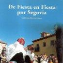 Libros: DE FIESTA EN FIESTA POR SEGOVIA. Lote 154992922