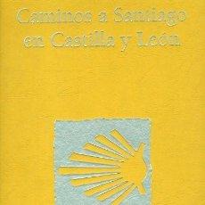 Libros: CAMINOS A SANTIAGO EN CASTILLA Y LEÓN. Lote 155962674