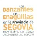 Libros: LOS DANZANTES DE ENAGÜILLAS EN LA PROVINCIA DE SEGOVIA. MAPA GEOGRÁFICO-FESTIVO A COMIENZOA DEL SIGL. Lote 156247638