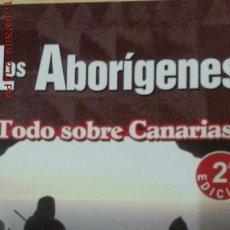 Libros: LOS ABORIGENES - JUAN FRANCISCO NAVARRO MEDEROS - CENTRO DE CULT.POPULAR CANARIA- 2ªEDICIÓN-2012. Lote 121855031