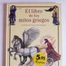 Libros: EL LIBRO DE LOS MITOS GRIEGOS. RELATOS DE HOY Y DE SIEMPRE.. Lote 161248865