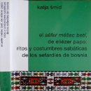 Libros: EL SÉFER MÉSEC BETÍ, DE ELIÉZER PAPO. RITOS Y COSTUMBRES SABÁTICAS DE LOS SEFARDÍES DE BOSNIA. 2012.. Lote 161337962