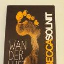 Libros: WANDERLUST-UNA HISTORIA DEL CAMINAR, REBECCA SOLNIT.. Lote 164628438