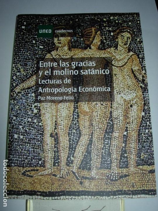 ENTRE LAS GRACIAS Y EL MOLINO SATANICO / PAZ MORENO FELIU / UNED (Libros Nuevos - Humanidades - Antropología)