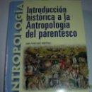 Libros: INTRODUCCION HISTORICA A LA ANTROPOLOGIA DEL PARENTESCO / JUAN ARANZADI MARTINEZ. Lote 164881742