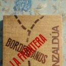 Libros: BORDERLANDS. LA FRONTERA, DE GLORIA ANZALDUA. Lote 167547132