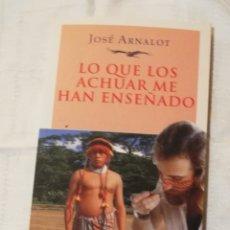 Libros: LO QUE LOS ACHUAR ME HAN ENSEÑADO. Lote 168956990