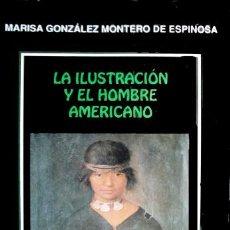 Libros: LA ILUSTRACIÓN Y EL HOMBRE AMERICANO. DESCRIPCIONES ETNOLÓGICAS DE LA EXPEDICIÓN MALASPINA. 1992.. Lote 170169028