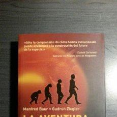 Libros: LA AVENTURA DEL HOMBRE, TODO EMPEZÓ EN ÁFRICA. MANFRED BAUR, GUDRUM ZIEGLER. ED. MAEVA.. Lote 171227845