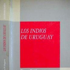 Libros: PI HUGARTE, RENZO. LOS INDIOS DE URUGUAY. 1993.. Lote 172618974