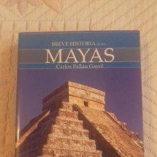Libros: BREVE HISTORIA DE LOS MAYAS. CARLOS PALLÁN GAYOL. EDITORIAL NOWTILUS 2011 429 PAGINAS.. Lote 173058714