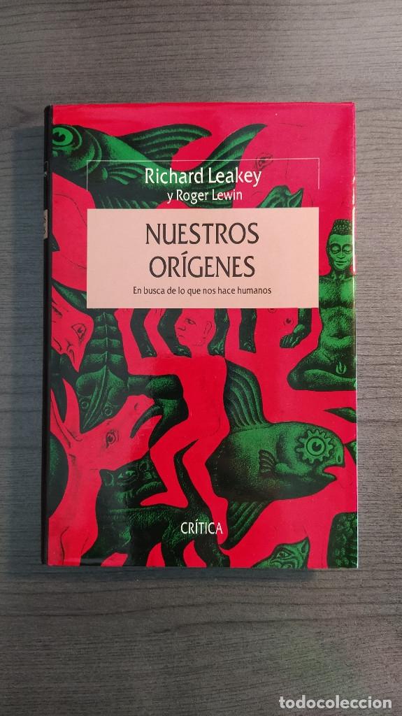 NUESTROS ORIGENES. RICHARD LEAKEY / ROGER LEWIN CRITICA (Libros Nuevos - Humanidades - Antropología)